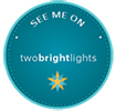 See me on Two Bright Lights badge